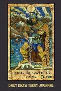 Daily Draw Tarot Journal, King of Swords Viking: One Card Draw Tarot Notebook to Record Your Daily Readings and Become More Connected to Your Tarot Ca