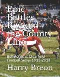Epic Battles Beyond the County Line: Bellefonte Vs Clearfield Football Series 1913-2018