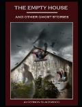 The Empty House and Other Ghost Stories (Annotated)