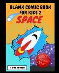 Blank Comic Book For Kids 2: Draw Your Own Comics