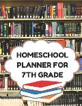 Homeschool Planner for 7th Grade: Planner for One Student - Assignment and Attendance Log Book - Blank - Books Background