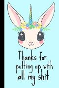Thanks for Putting Up with All My Shit: Funny Gift Homework Book Notepad Notebook Composition and Journal Gratitude Diary Mothers Day Birthday Christm
