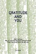 Gratitude and You: Why it matters? Why it is the most important attitude to have? Why it has everything to do with you?