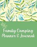 Family Camping Planner & Journal: A Keepsake For Your Plans & Memories * MONDAY Start *