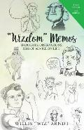 Wizdom Memos: Thoughts, Observations, Bits of Advice on Life