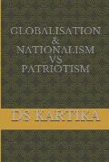 Globalisation & Nationalism Vs Patriotism