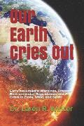 Our Earth Cries Out: Early Naturalist's Warnings, Present Environmental Degradation, and A Crisis in Body, Mind, and Spirit