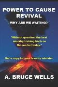 Power To Cause Revival: Why Are We Waiting?