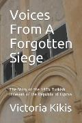 Voices From A Forgotten Siege: The Story of the 1974 Turkish Invasion of the Republic of Cyprus