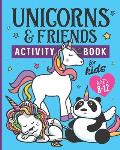 Unicorns & Friends Activity Book for Kids Ages 8-12: Over 30 Fun Activities for Kids - Coloring Pages, Word Searches, Mazes, Crossword Puzzles, Story