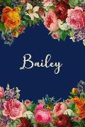 Bailey: Personalized Name Floral Design Matte Soft Cover Notebook Journal to Write In. 120 Blank Lined Pages