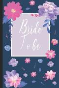 Bride To Be: Journal With Rustic Interior For Notes, Reminders And To Do Lists