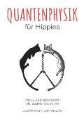 Quantenphysik f?r Hippies