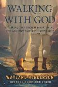 Walking With God: Repairing The Breach & Restoring The Ancient Path of Discipleship