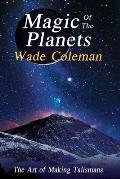 Magic of the Planets: The Art of Making Talismans