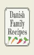 Danish Family Recipes: Blank Cookbooks to Write in