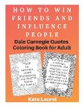 How to Win Friends and Influence People - Dale Carnegie Quotes Coloring Book for Adult