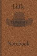 Little Cowboy Notebook: Lined Paper Journal for Kids That Love the Wild West