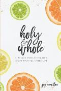 Holy + Whole: A 31 Day Invitation to a More Fruitful Inner Life