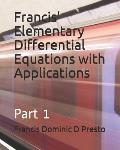 Francis' Elementary Differential Equations with Applications: Part 1