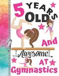 5 Years Old And Awesome At Gymnastics: Doodle Drawing Art Book Artistic Sketchbook For Girls