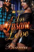An Insane Love