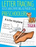 Letter Tracing Book Handwriting Alphabet for Preschoolers TIGER: Letter Tracing Book Practice for Kids Ages 3+ Alphabet Writing Practice Handwriting W
