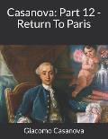Casanova: Part 12 - Return To Paris: Large Print