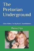 The Pretorian Underground: Elvis of Athos, The Big Bust & Blouwildebeest