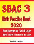 SBAC 3 Math Practice Book 2020: Extra Exercises and Two Full Length SBAC Math Tests to Ace the Exam