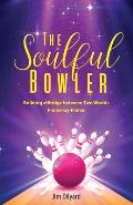 The Soulful Bowler: Building a Bridge Between Two Worlds: Frame by Frame