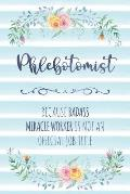 Phlebotomist: Because Badass Miracle Worker Is Not An Official Job Title