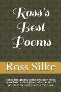 Ross's Best Poems: Ross's best poetry selections each rated by reviews at the highest of 'exceptional' 6/5 stars for each poem in this po