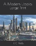 A Modern Utopia: Large Print