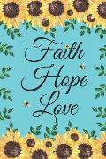 Faith Hope Love: Journal Notebook To Write In