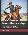 Riders of the Purple Sage: is a Western NOVEL