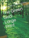 The Green God: Large Print