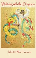 Waltzing with the Dragons: The true life of a mother and daughter in Vietnam (1922-1967)