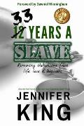 33 Years A Slave: Removing the Chains from Life, Love & Business
