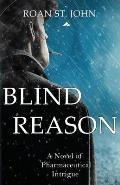 Blind Reason: A Novel of Pharmaceutical Intrigue