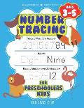 Number Tracing for Preschoolers Kids Ages 3-5: Tracing Practice Number, Words, Basic Addition and Subtraction