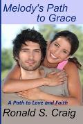 Melody's Path to Grace: A Christian romance and discovery of faith in God's plan.