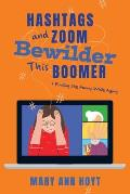 Hashtags and Zoom Bewilder This Boomer: Finding the Funny While Aging