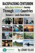 Backpacking Centurion - A Northern Irishman's Journey Through 100 Countries, 2: Volume 2 - Lands Down Under