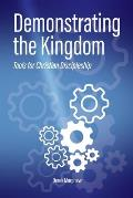 Demonstrating the Kingdom: Tools for Christian Discipleship