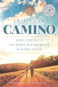 It's Your Camino: One Couple's 500-mile Pilgrimage Across Spain