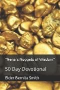 Nena`s Nuggets of Wisdom: 50 Day Devotional