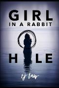 The Girl in the Rabbit Hole: A Thriller