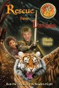 Rescue from Darkness (Book 1: Chronicles of the Kingdom of Light)