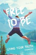 Free to Be: Living Your Truth